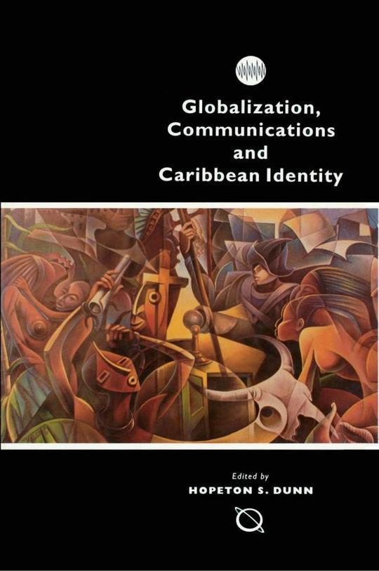 Globalization, Communications and Caribbean Identity