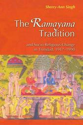 The Ramayana Tradition and Socio-Religious Change in Trinidad, 1917-1990