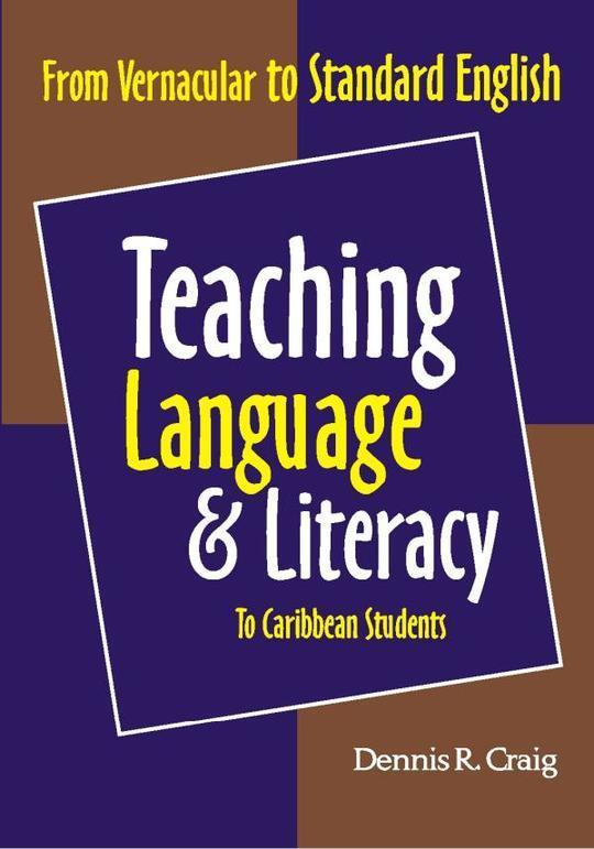 Teaching Language and Literacy to Caribbean Students: From Vernacular to Standard English