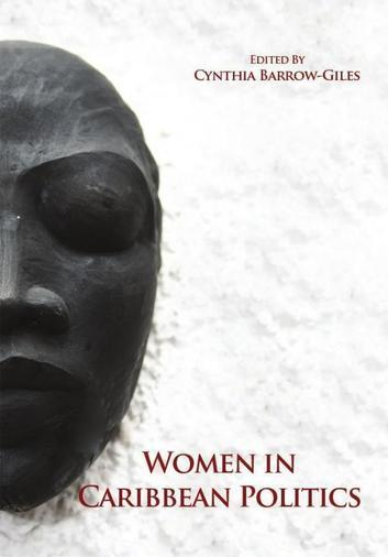 politics in the caribbean Download women in caribbean politics book at link below historically, women have been under-represented in politics patriarchal political parties, debilitating customs and discriminatory selection processes, and obstructionist attitud.