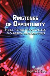 Ringtones of Opportunity: Policy, Technology and Access in Caribbean Communications