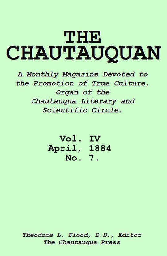 The Chautauquan, Vol. 04, April 1884, No. 7