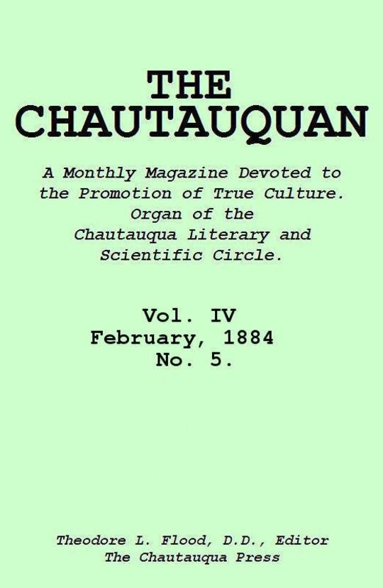The Chautauquan, Vol. 04, February 1884, No. 5.