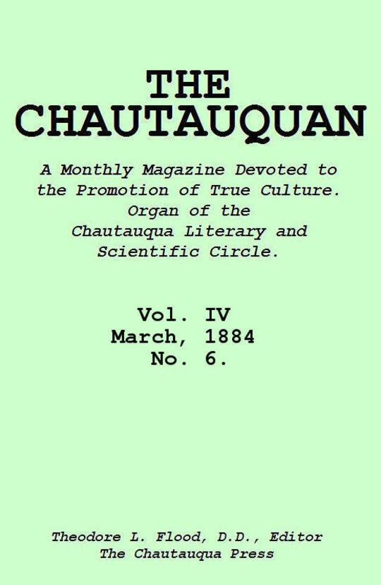 The Chautauquan, Vol. 04, March 1884, No. 6