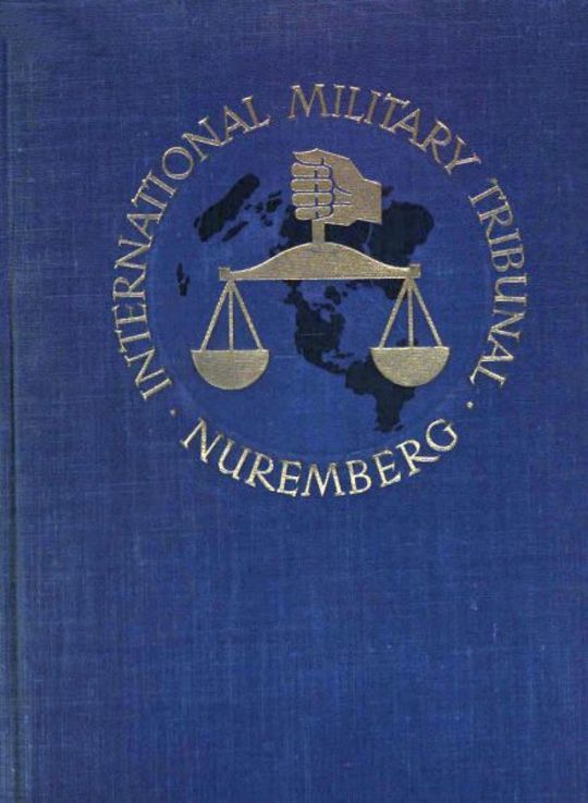 Trial of the Major War Criminals Before the International Military Tribunal, Volume VI Nuremburg 14 November 1945-1 October 1946