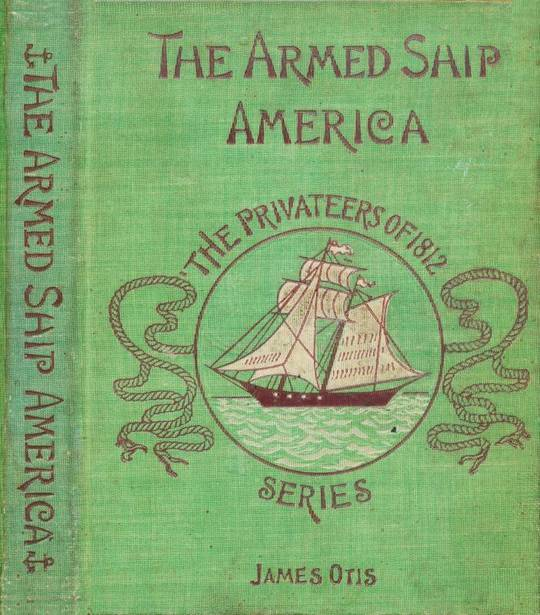 The Armed Ship America or, When We Sailed From Salem