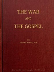 The War and the Gospel Sermons & Addresses During the Present War