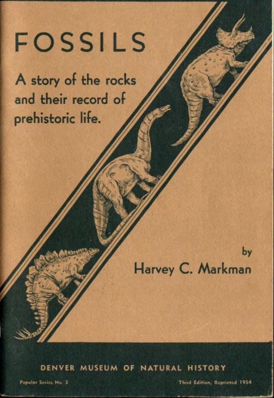Fossils: A Story of the Rocks and Their Record of Prehistoric Life Denver Museum of Natural History, Popular Series No. 3