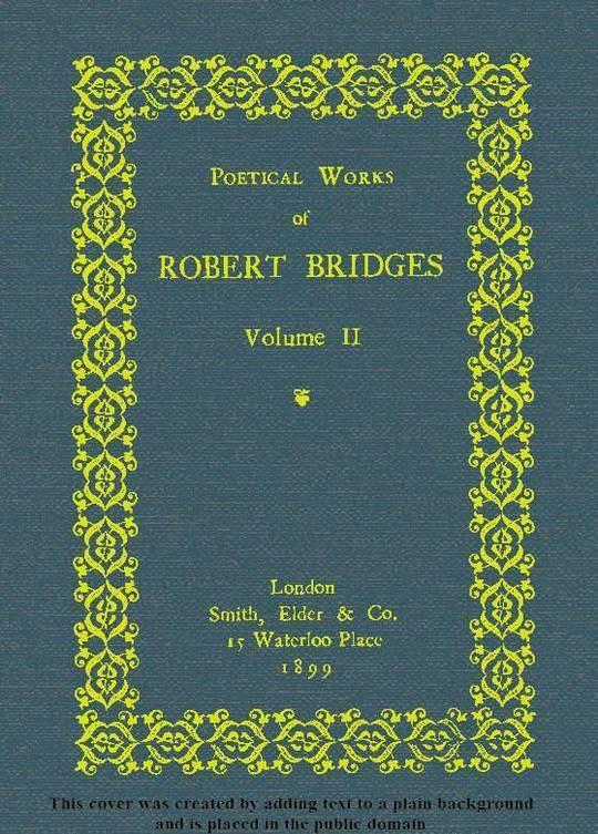 Poetical Works of Robert Bridges (Volume 2)