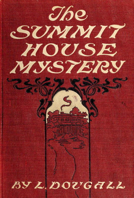 The Summit House Mystery The Earthly Purgatory