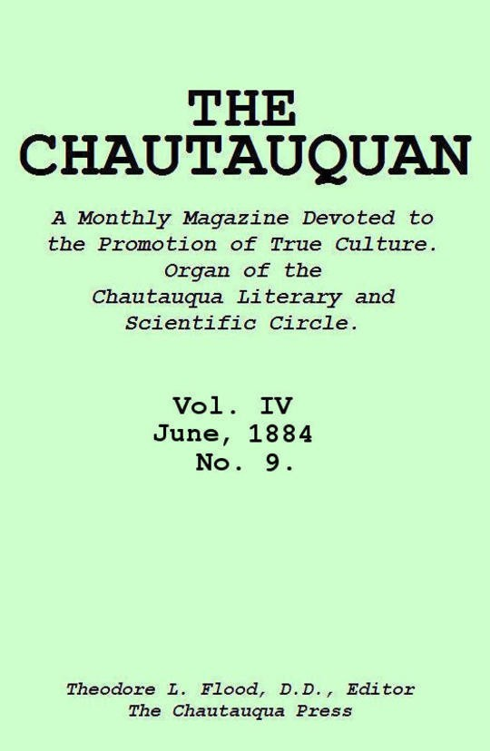 The Chautauquan, Vol. IV, June 1884, No. 9