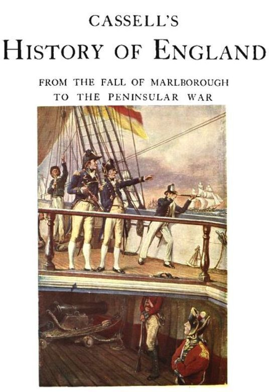 Cassell's History of England, Vol IV (of 8) From the Fall of Marlborough to the Peninsular War