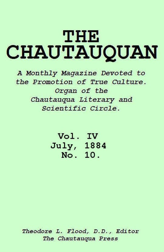 The Chautauquan, Vol. 04, July 1884, No. 10