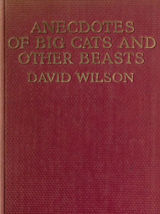 Anecdotes of Big Cats and Other Beasts