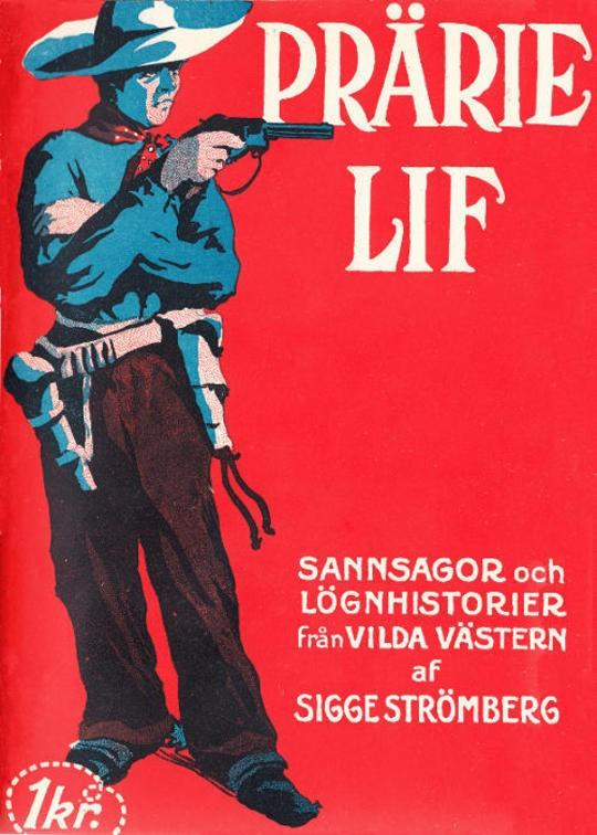 Prärielif Sannsagor och lögnhistorier från vilda västern
