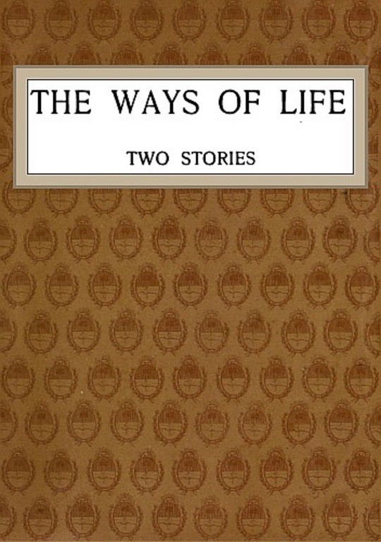 The Ways of Life Two Stories