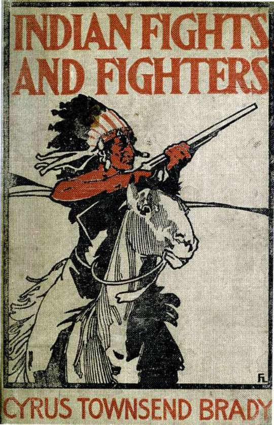 Indian Fights and Fighters: The Soldier and the Sioux