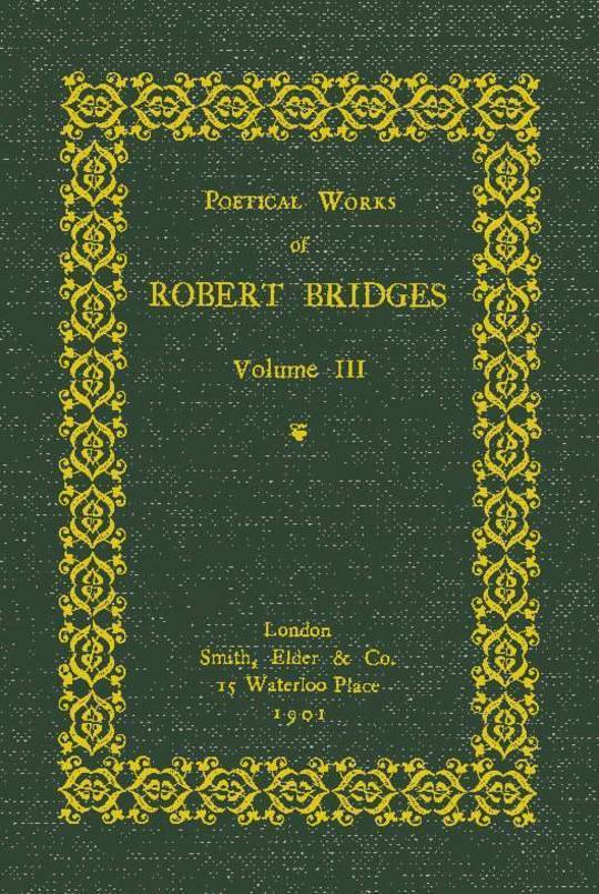 Poetical Works of Robert Bridges (Volume 3)