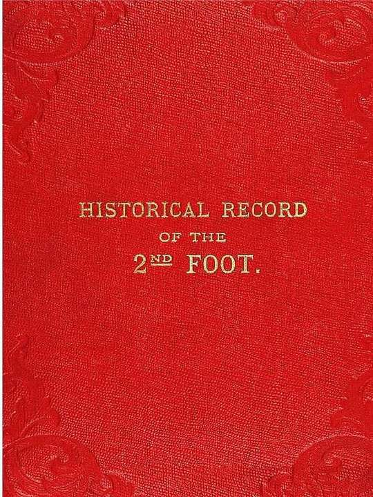 Historical Record of the Second, or the Queen's Royal Regiment of Foot