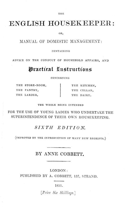 The English Housekeeper Or, Manual of Domestic Management: Containing advice on the conduct of household affairs and practical instructions