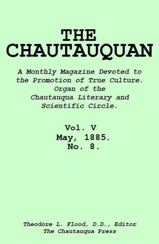 The Chautauquan, Vol. 05, May 1885, No. 8