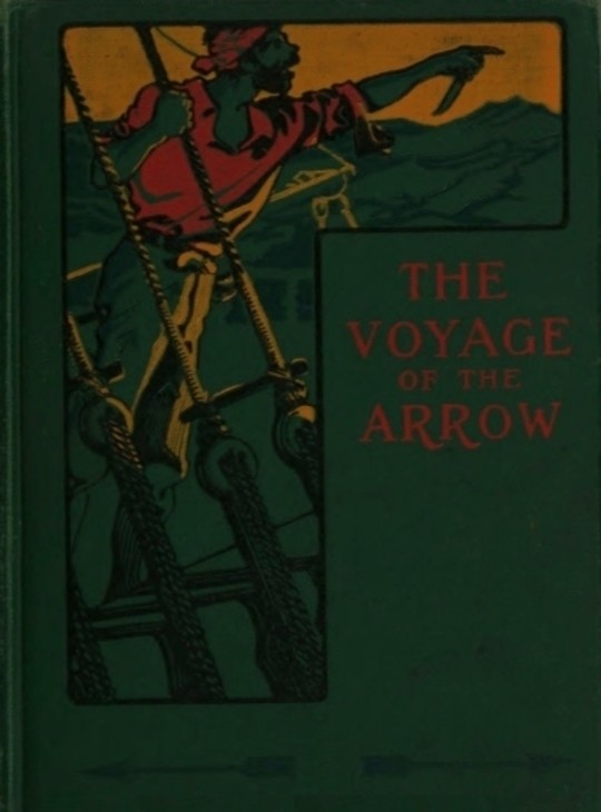 The Voyage of the Arrow To the China Seas. Its Adventures and Perils, Including Its Capture by Sea Vultures from the Countess of Warwick, as set down by William Gore, Chief Mate