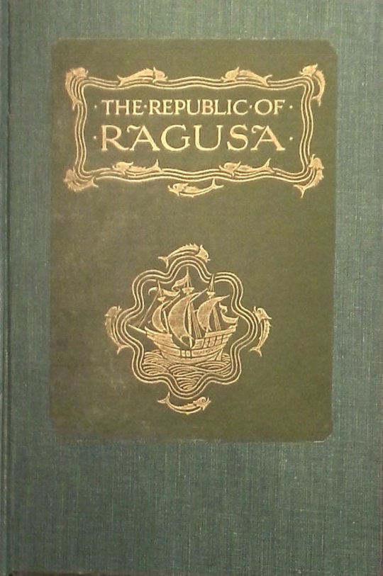 The Republic of Ragusa An Episode of the Turkish Conquest