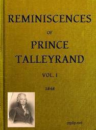 Reminiscences of Prince Talleyrand, Volume I (of 2)