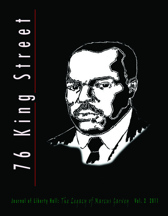 76 King Street. Journal of Liberty Hall: The Legacy of Marcus Garvey Vol 2. 2011