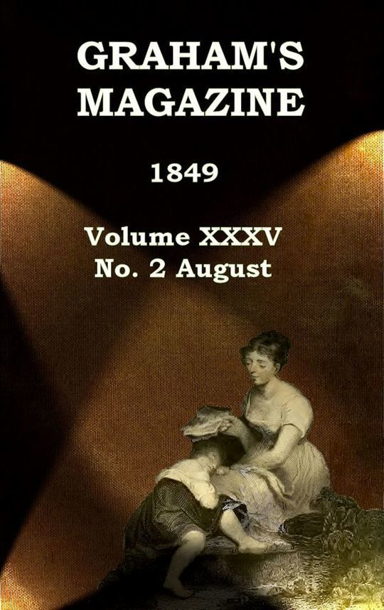 Graham's Magazine, Vol. XXXV, No. 2, August 1849
