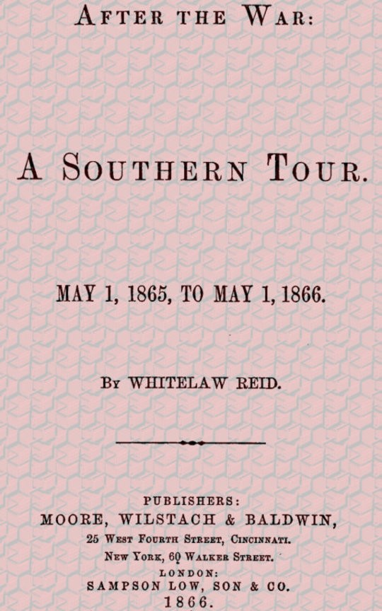 After the War: A Southern Tour May 1, 1865 to May 1, 1866