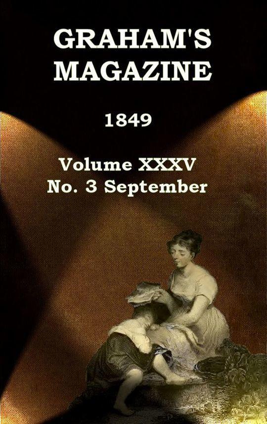 Graham's Magazine, Vol. XXXV, No. 3, September 1849