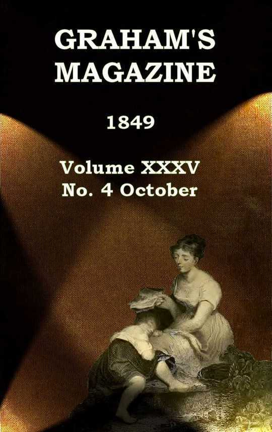 Graham's Magazine, Vol. XXXV, No. 4, October 1849