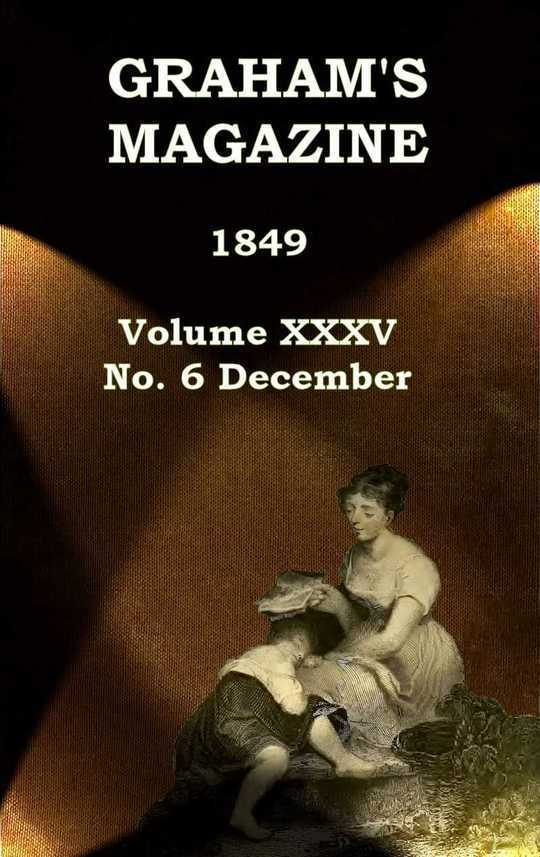 Graham's Magazine, Vol. XXXV, No. 6, December 1849