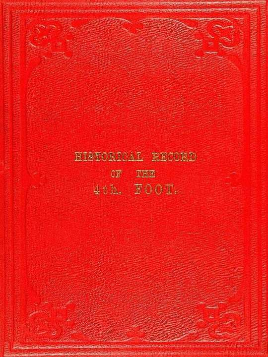 Historical Record of the 4th, or the King's Own, Regiment of Foot from 1680 to 1839