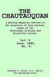 The Chautauquan, Vol. 05, June 1885, No. 9