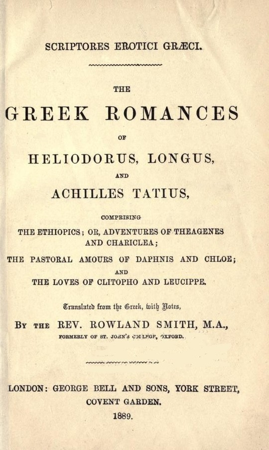 The Greek Romances of Heliodorus, Longus and Achilles Tatius Ethiopics, Daphne and Chloe, Clitopho and Leucippe