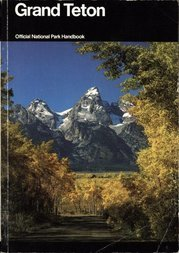 Grand Teton A Guide to Grand Teton National Park, Wyoming