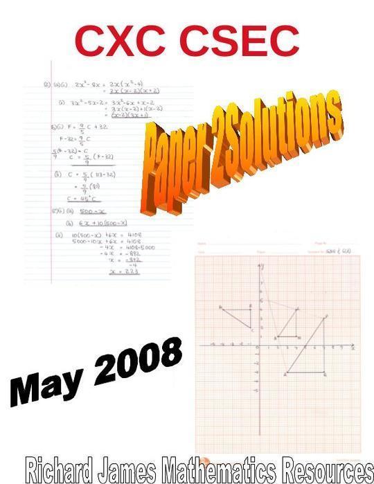 `Mathematics  CXC CSEC May 2008 Paper 2 Solutions