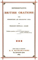Representative British Orations with Introductions and Explanatory Notes, Volume III (of 4)