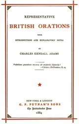 Representative British Orations with Introductions and Explanatory Notes, Volume I (of 4)