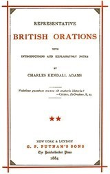 Representative British Orations with Introductions and Explanatory Notes, Volume II (of 4)
