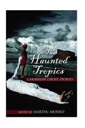 The Haunted Tropics
