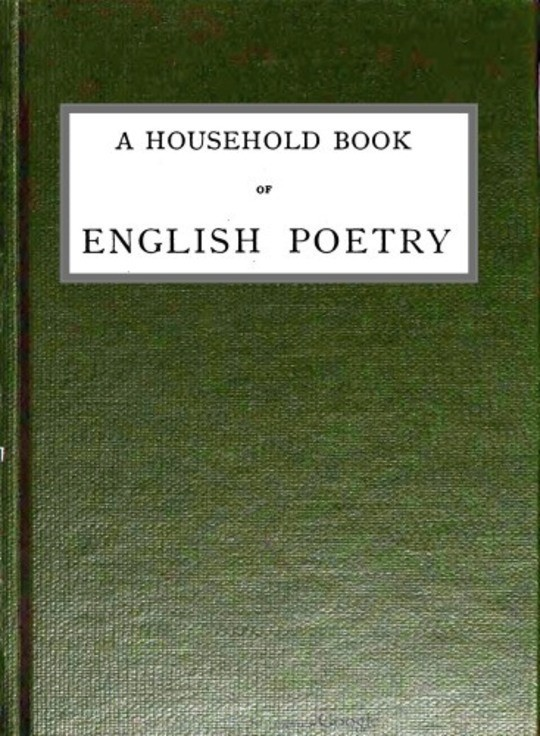 A Household Book of English Poetry Selected and Arranged with Notes