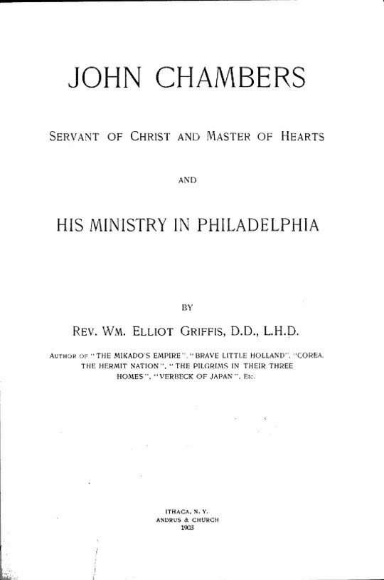 John Chambers Servant of Christ and Master of Hearts and His Ministry in Philadelphia