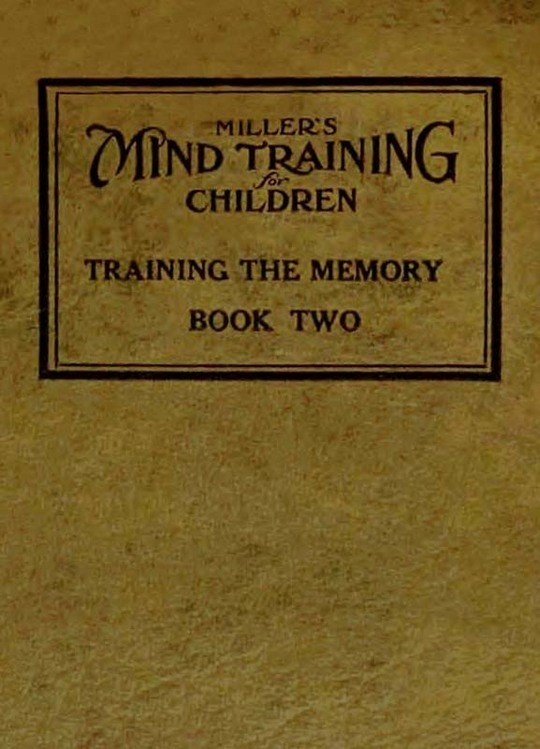 Miller's Mind Training for Children, Book 2 of 3 A Practical Training for Successful Living; Educational Games That Train the Senses