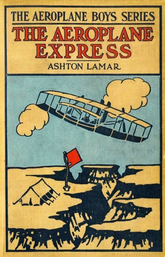 The Aeroplane Express or, The Boy Aeronaut's Grit
