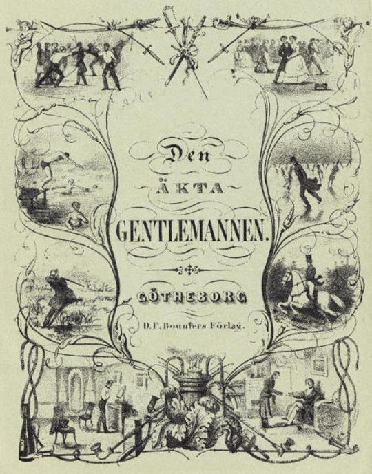 Den äkta gentlemannen eller grundsatser och reglor för god ton och sannt lefnadsvett i umgängeslifvets särskilda förhållanden