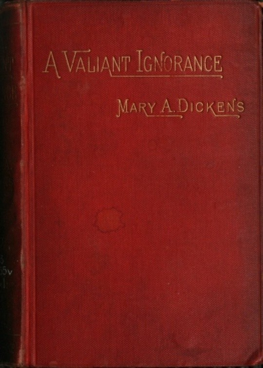 A Valiant Ignorance; vol 3 of 3 A Novel in Three Volumes