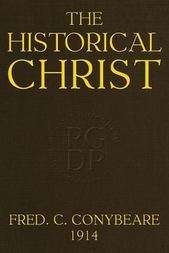 The Historical Christ; Or, An investigation of the views of Mr. J. M. Robertson, Dr. A. Drews, and Prof. W. B. Smith